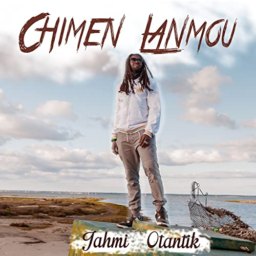 Jahmi Otantik – Chimen Lanmou